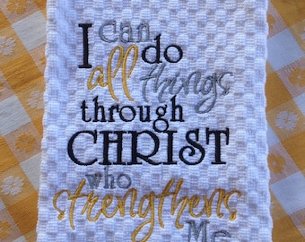 I Can Do All Things Through Christ Kitchen Hand Towel