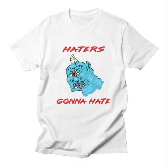 HATERS GONNA HATE - Mens / Womens - Funny T-shirt / Tee - iOTA iLLUSTRATiON