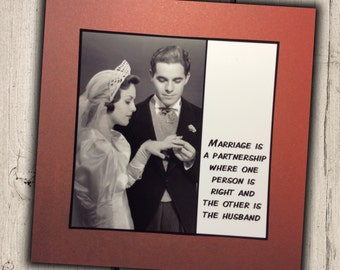 Anniversary /  Love / Relationship Card - Marriage is a partnership where one person is right and the other is the husband -Wedding Handmade