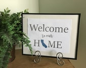 Welcome Sign, Wall Print, Welcome Home Sign, Home State Print, Home Print, Welcome to Our Home,  State Signs, State Prints