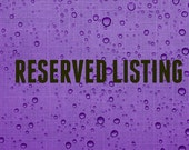 Reserved listing for Cathy Z.