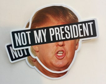 not my president anti trump vinyl bumper sticker, laptop decal, waterproof sticker