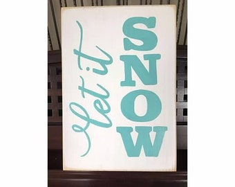 LET IT SNOW Sign Plaque Christmas Winter Decor Rustic Decor Hand Painted Wooden U-Pick Color