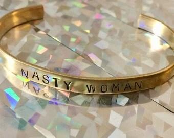 Nasty Woman Stamped Brass Cuff Bracelet Feminist Girl Power Girl Gang