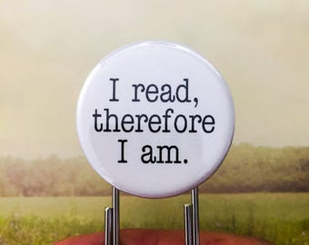 """I read, therefore I am. 1.25"""" quote on a 3.5"""" paperclip bookmark! Never lose your page again."""