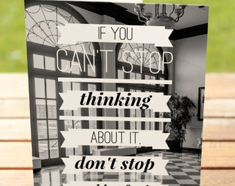 Success Greeting Card   Don't Stop if you Can't Stop Thinking About It   A7 5x7 Folded - Blank Inside - Wholesale Available