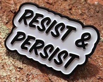RESIST & PERSIST enamel pin! anti-trump resistance feminist pin