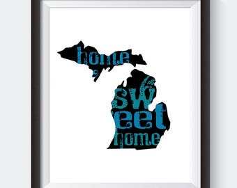 "Printable: Michigan ""Home Sweet Home"", Michigan Art Print, Michigan Map, Michigan Wall Decor, Michigan Moving or Housewarming Gift"