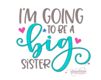 Embroidery design-129- I'm going to be a big sister, machine embroidery, Big Sister to be gift, Announcement