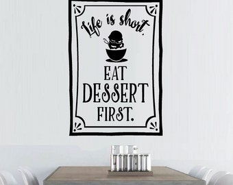 Life Is Short Eat Desert First - kitchen decor wall decal - kitchen - vinyl wall decal WD136