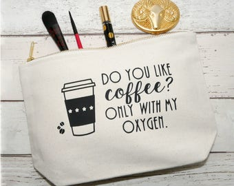 Coffee Lovers Make-Up Case, Do you like coffee? Only with my oxygen, Stars Hollow, Caffeine addict, Coffee Cup Design, UK