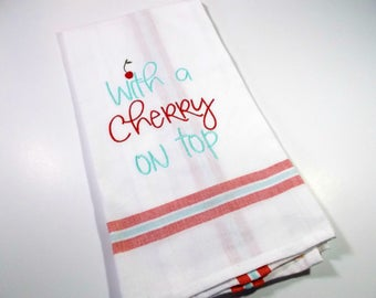 With a Cherry on top - Cherry Themed -  Sarcastic Towel - 10 dollar gift - Cherry Quote - Cherry Decor - Embroidered Towel -  Funny Cherry