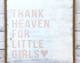 """Distressed Wood Sign - """"Thank Heaven for Little Girls"""" - Rustic Room Home Decor"""