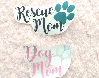 Dog Mom Decal - Rescue Mom Decal - Pet Moms - Custom Pet Decals