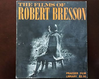 The Films of Robert Bresson, a book.