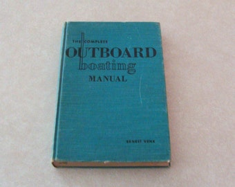 1958 The Complete Outboard Boating Manual, Everything from Operation to Fuel Systems & Racing!