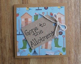 Gone to the allotment. Individually handmade card. Perfect for a gardener.Suitable for any occasion.