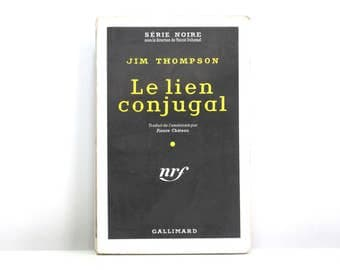 Jim Thompson In French ~ Le Lien Conjugal (The Getaway) 1959 Vintage Noir French Language Book