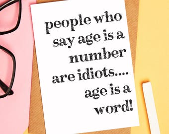 Age is just a number card - idiot card - birthday card - funny card - humorous card - greetings card - funny birthday card - sarcastic card