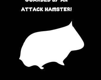 Guarded by an Attack Hamster Vinyl Decal