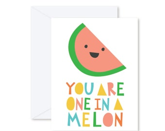 GREETING CARD | You Are One In A Melon  : Fruit Modern Illustration Art