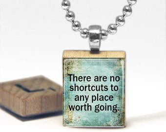 There are no shortcuts to any place worth going Tile Pendant Necklace Gift-Present