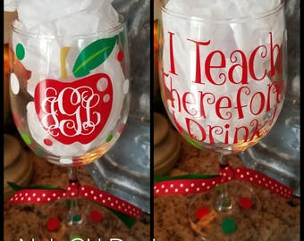 Teacher Wine Glass, I Teach Therefore I Drink, Stemless Wine Glass, Personalized wine Glass, Teacher Appreciation, Monogram, end of year