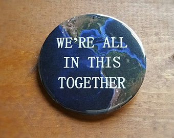 """We're All In This Together 2.25"""" Pinback Button"""