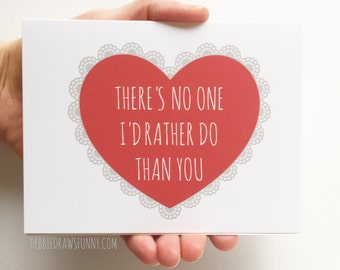 There's no one I'd rather do, Anniversary Card Funny, Anniversary Card Sexy, Mature Card, Sexy Card, card for boyfriend, card for girlfriend