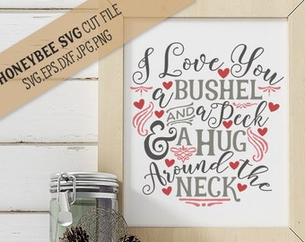 I Love You a Bushel and A Peck svg eps dxg jpg png cut file for Silhouette and Cricut type cutting machines