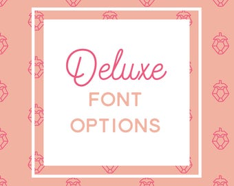Deluxe font options - Choose up to 12 fonts to preview with your names & date