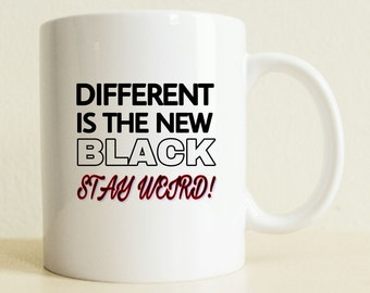 Coffee Mug | Gift for Her | Different is the New Black | Inspirational Gift | Positive Vibes I Gifts for Him | College Student Gift