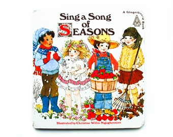 Sing a Song of Seasons Illustrated by Christine Willis Nigoghossiam, A Gingerboard Book, 1979,  Vintage Children's Book, Board Book