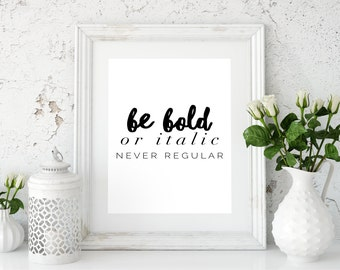 Typography Art Print, Be Bold Print, Typography Poster, Be Bold Printable, Typographic Art, Typography Quote
