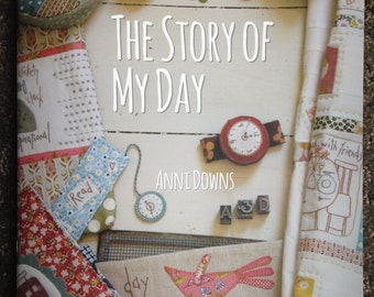Story of My Day Book-Anni Downs-Hatched & Patched-Quilt Pattern-Simple Stitcheries-Hand Embroidery Designs-online quilting fabric Australia