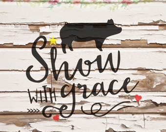 Show with Grace, SVG, DXF, PNG files, instant download