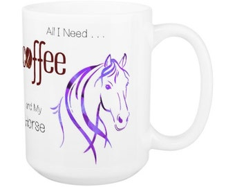 Horse Mug - Horse Lover Coffee Mug - All I Need is Coffee and My Horse 5H - Equestrian Gifts- Horse Lover Gift - Unique Coffee Mug -