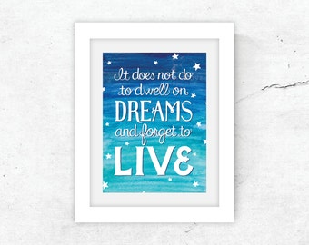 """5x7 Dumbledore """"Dreams"""" quote (Harry Potter) Art print / fade-resistant and archival / gift"""