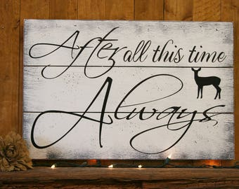After All This Time Always Wood Sign Harry Potter Quote Pallet Sign Wood Wall Decor Shabby Chic Decor Distressed Wood Wall Hanging