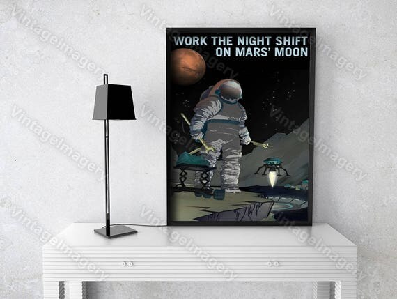 Work the Night Shift NASA/JPL Recruitment Poster Space Travel Space Art Great Gift idea for Kids Room, Office, man cave, Wall Art Home Decor
