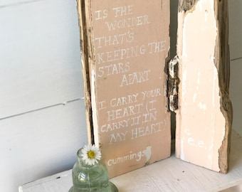 """Hand painted vintage reclaimed wooden hinged E.E Cummings sign """"I carry it in my heart"""""""
