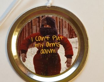 """A Christmas Story Ornament – Funny Movie Quote: """"I can't put my arms down!"""""""
