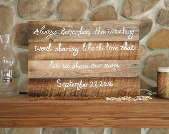 Custome handmade sign always remember there is nothing worth sharing, song lyrics. Reclaimed wood Wedding home and decor