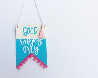 Good Vibes Only, Wall Banner, Office Decor, Dorm Room Decor, Inspirational Art, Teen Room Decor, Kid's Room Art, Hand Painted Banner
