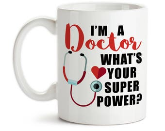 Coffee Mug, I'm A Doctor What's Your Super Power Medical Degree Doctor DR. Hero, Doctor Gift, Dr Gift, Gift Idea, Large Coffee Cup