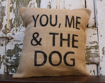 Burlap You, Me, & The Dog Pillow Cover, Throw Pillow