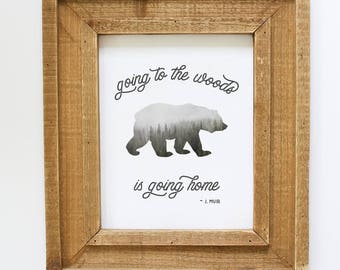 Going to the Woods is Going Home - Printable