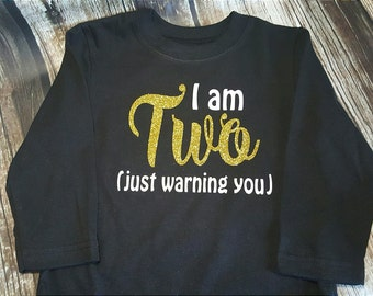 I am Two Just Warning you birthday Girl Shirt Glitter second birthday