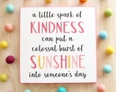 A little spark of kindness ~ sunshine ~ wood sign 9x9 inches
