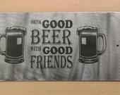 Metal garage sign, cool, custom, beer friends